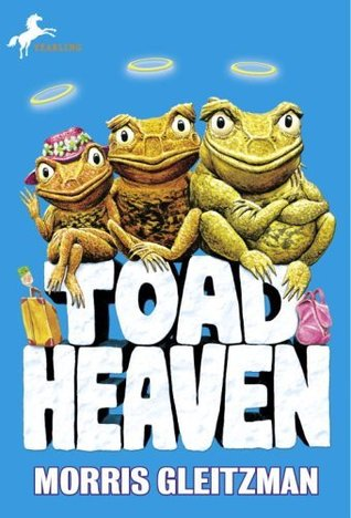 Toad Heaven (The Toad Books)  by  Morris Gleitzman
