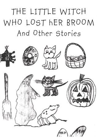 THE LITTLE WITCH WHO LOST HER BROOM And Other Stories  by  Taylor Dunsany