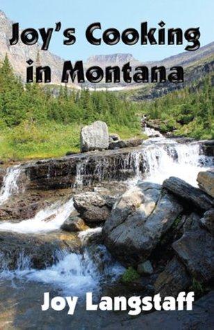 Joys Cooking In Montana Joy Langstaff