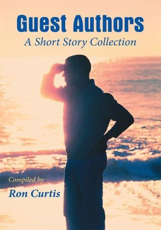 Guest Authors A Short Story Collection Ron Curtis