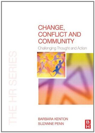 Change, Conflict and Community (The HR Series) Barbara Kenton