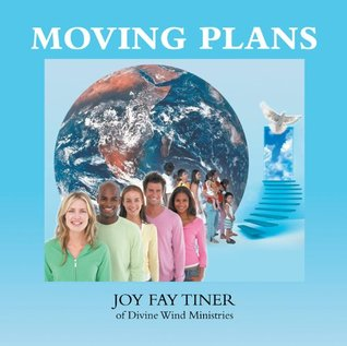 Moving Plans  by  Joy Fay Tiner