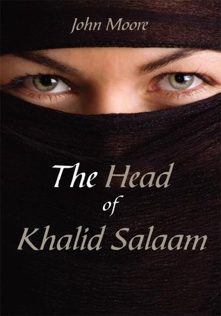 The Head of Khalid Salaam John Moore