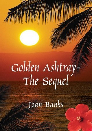 Golden Ashtray-The Sequel  by  Joan Banks