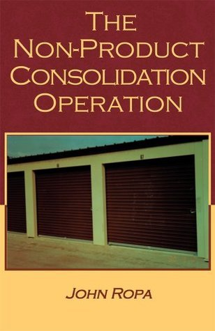 The Non Product Consolidation Operation : A Novel John Ropa