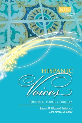 Hispanic Voices: Progreso, Poder, y Promesa  by  Antonia Villarruel