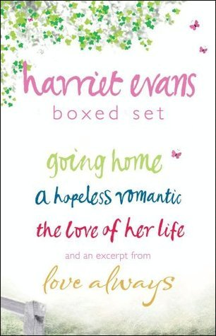 Harriet Evans Boxed Set: Going Home, A Hopeless Romantic, The Love of Her Life, and an excerpt from Love Always  by  Harriet Evans