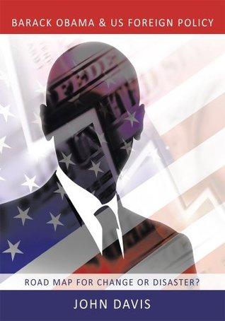 Barack Obama & US Foreign Policy John Davis