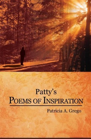 Pattys Poems Of Inspiration Patricia A. Grego