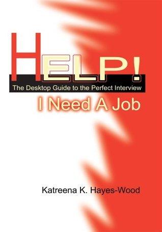 Help! I Need A Job  by  Katreena Hayes-Wood