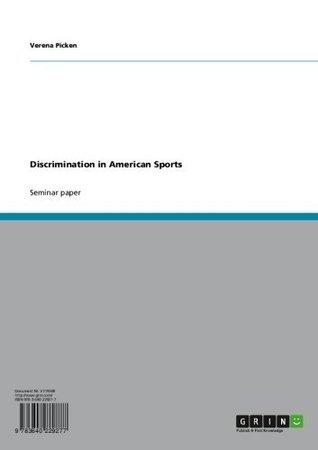 Discrimination in American Sports  by  Verena Picken