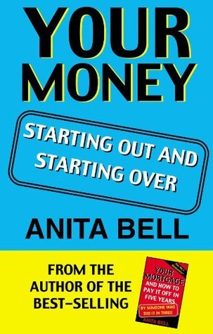 Your Money: Starting Out And Starting Over Anita Bell