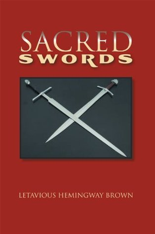 Sacred Swords  by  Letavious Hemingway Brown