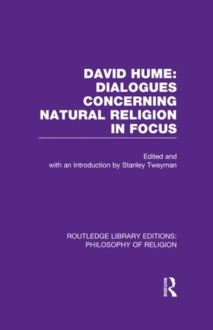 David Hume: Dialogues Concerning Natural Religion In Focus Stanley Tweyman