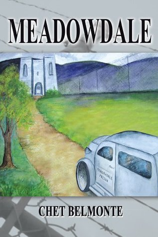 Meadowdale: A Saga of Confinement  by  Chet Belmonte