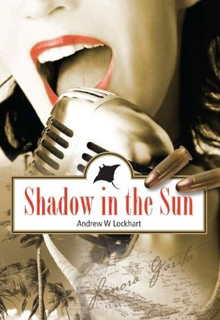 Shadow In The Sun Andrew W. Lockhart