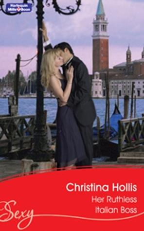 Her Ruthless Italian Boss Christina Hollis