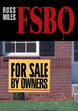 For Sale By Owners: Fsbo  by  Russ Miles
