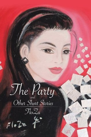 The Party and Other Short Stories  by  FloZa