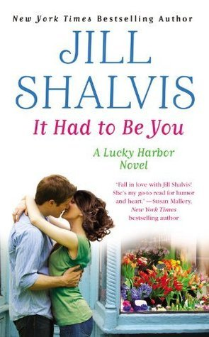 It Had to Be You: Special Bonus Edition with free novel Blue Flame  by  Jill Shalvis