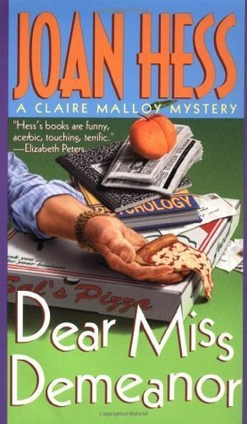 Dear Miss Demeanor: A Claire Malloy Mystery  by  Joan Hess