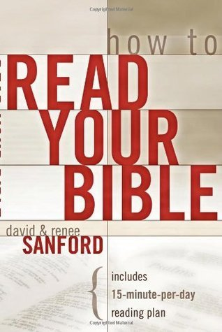 How to Read Your Bible  by  David Sanford