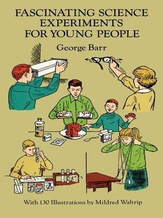 Fascinating Science Experiments for Young People (Dover Childrens Science Books)  by  George Barr