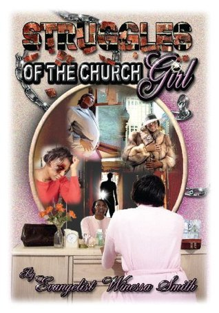 STRUGGLES of the Church Girl  by  Winessa Smith