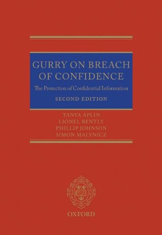 Gurry on Breach of Confidence: The Protection of Confidential Information  by  Tanya Aplin