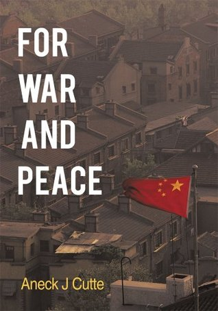 For War and Peace  by  Aneck J Cutte