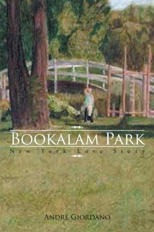 Bookalam Park: New York Love Story André Giordano