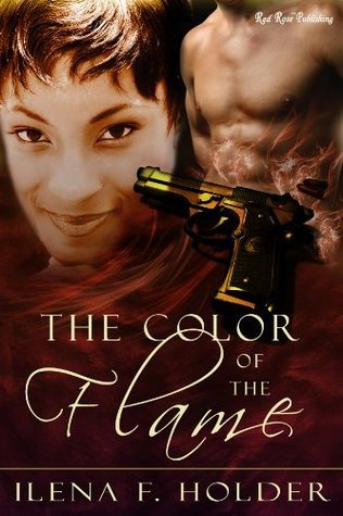 The Color of the Flame  by  Ilena F. Holder