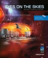 Eyes on the Skies: 400 Years of Telescopic Discovery  by  Govert Schilling