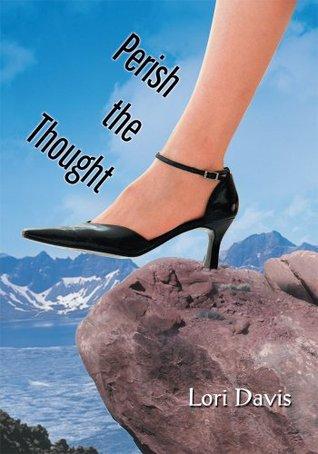 Perish the Thought  by  Lori Davis