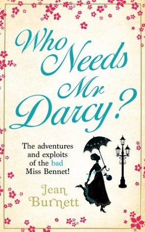 Who Needs Mr Darcy? Jean Burnett