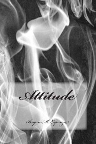 Attitude  by  Bryan Esparza