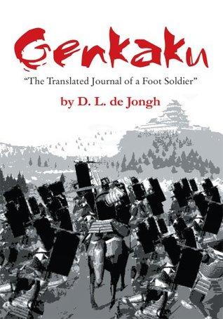 Genkaku: The Translated Journal of a Foot Soldier Deon de Jongh