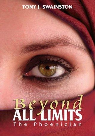Beyond All Limits TONY J. SWAINSTON