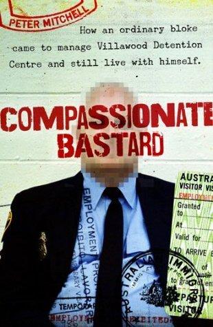 Compassionate Bastard Peter Mitchell