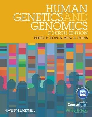 Human Genetics and Genomics (HUMAN GENETICS: A PROBLEM-BASED APPROACH  by  Bruce R. Korf