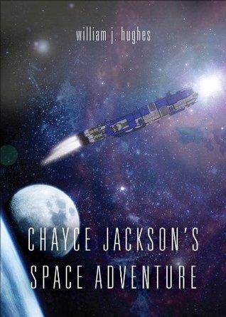 Chayce Jacksons Space Adventure William J. Hughes