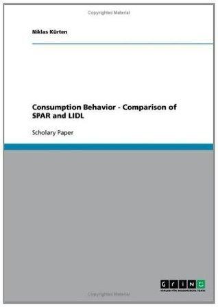 Consumption Behavior - Comparison of SPAR and LIDL  by  Niklas Kxfcrten