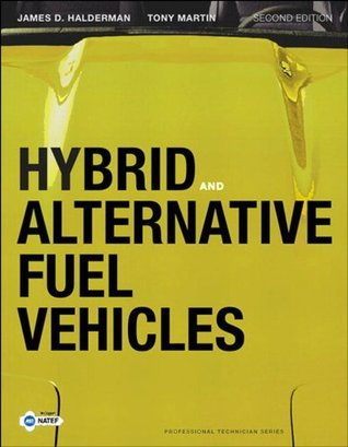 Hybrid and Alternative Fuel Vehicles (2nd Edition) (Professional Technician)  by  James D. Halderman