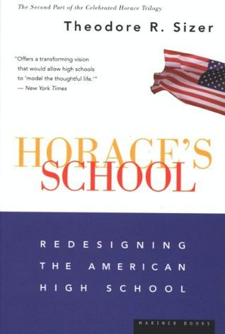 Horaces School: Redesigning the American High School Theodore R. Sizer