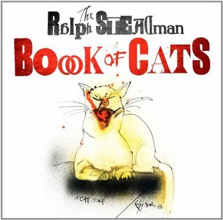 The Ralph Steadman Book of Cats Ralph Steadman