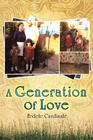 A Generation Of Love  by  Fedele Cardinale