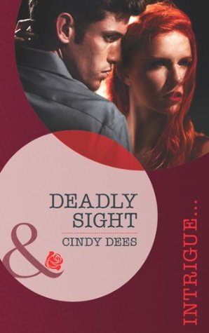 Deadly Sight (Mills & Boon Intrigue) (Code X - Book 3)  by  Cindy Dees