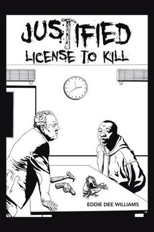 Justified License To Kill Eddie Dee Williams
