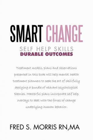 Smart Change: Durable Outcomes  by  Fred S. Morris