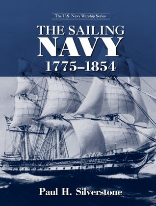 The Sailing Navy, 1775-1854 (The U.S. Navy Warship Series)  by  Paul Silverstone